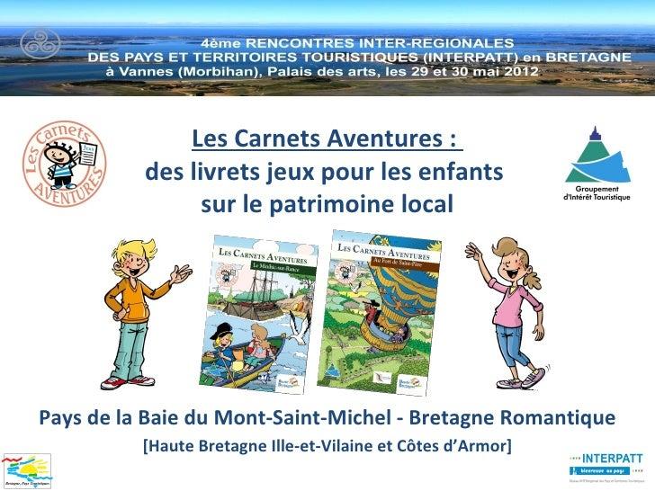 Les Carnets Aventures :          des livrets jeux pour les enfants                sur le patrimoine localPays de la Baie d...