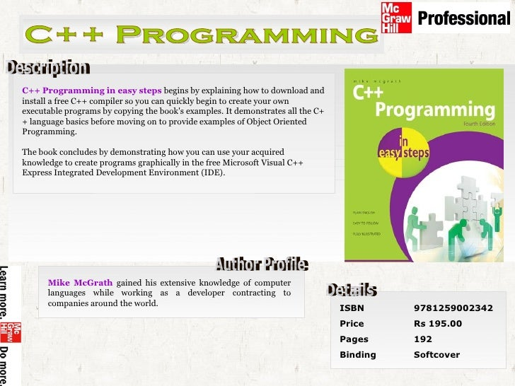 C++ Programming Description C++ Programming in easy steps  begins by explaining how to download and install a free C++ com...