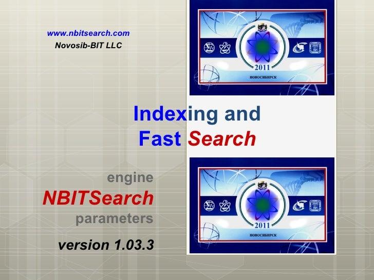 Index ing and Fast   Search engine  NBITSearch parameters www.nbitsearch.com Novosib-BIT LLC