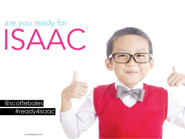 scottebales.com @scottebales #ready4isaac ISAAC are you ready for @scottebales