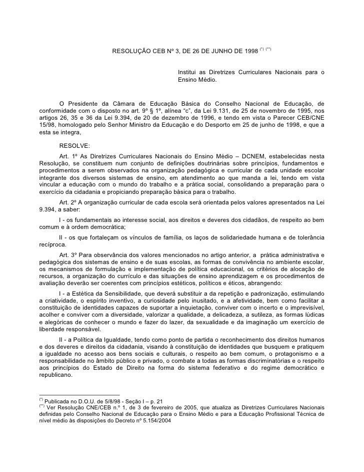 RESOLUÇÃO CEB Nº 3, DE 26 DE JUNHO DE 1998 (*) (**)                                                       Institui as Dire...