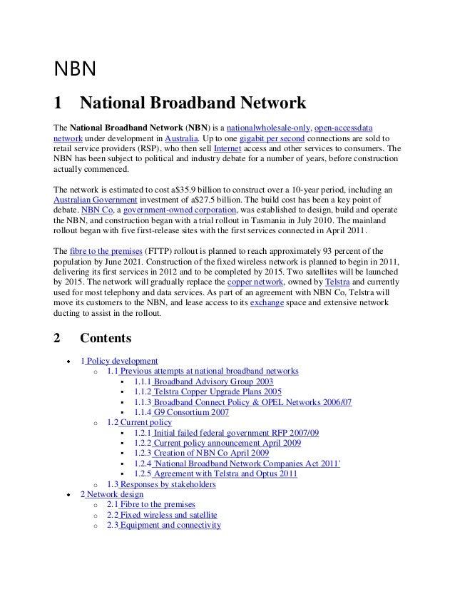 NBN1 National Broadband NetworkThe National Broadband Network (NBN) is a nationalwholesale-only, open-accessdatanetwork un...