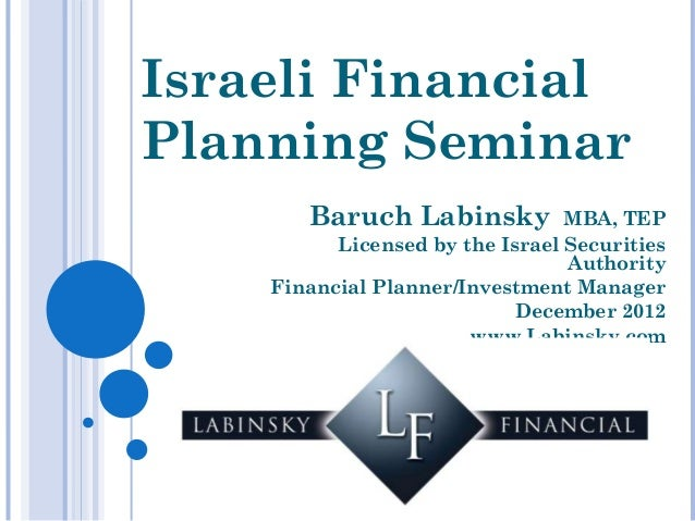 Israeli FinancialPlanning Seminar       Baruch Labinsky           MBA, TEP          Licensed by the Israel Securities     ...