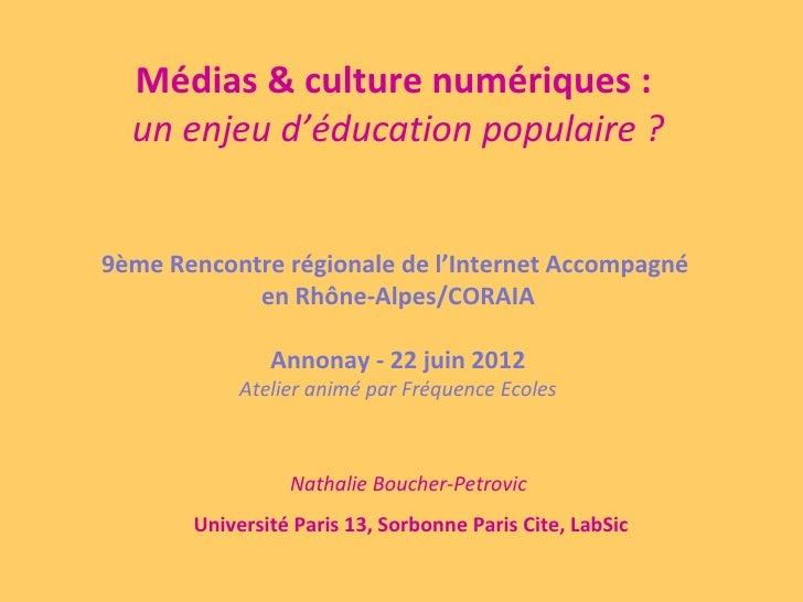 Médias & culture numériques :  un enjeu d'éducation populaire ?9ème Rencontre régionale de l'Internet Accompagné          ...