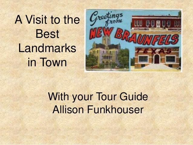 A Visit to the    BestLandmarks  in Town       With your Tour Guide       Allison Funkhouser