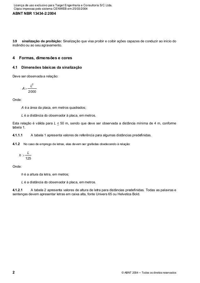 Licença de uso exclusivo para Target Engenharia e Consultoria S/C Ltda.Cópia impressa pelo sistema CENWEB em 25/03/2004ABN...