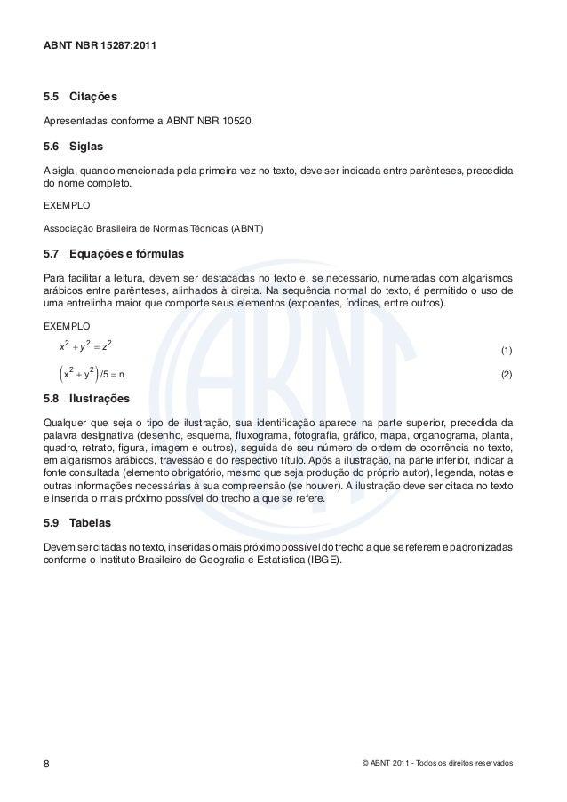 ABNT NBR 15287:20115.5 CitaçõesApresentadas conforme a ABNT NBR 10520.5.6 SiglasA sigla, quando mencionada pela primeira v...