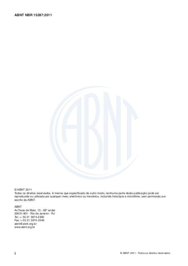 ABNT NBR 15287:2011© ABNT 2011Todos os direitos reservados. A menos que especificado de outro modo, nenhuma parte desta pub...
