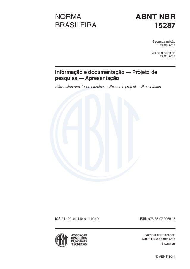 NORMA ABNT NBR  BRASILEIRA  15287  edição  Segunda  17.03.2011  Válida a partir de  17.04.2011  Informação e documentação ...