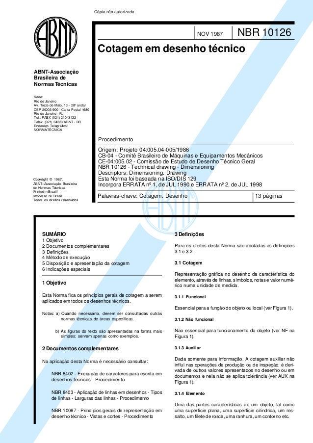 Cópia não autorizada  NOV 1987  NBR 10126  Cotagem em desenho técnico ABNT-Associação Brasileira de Normas Técnicas Sede: ...