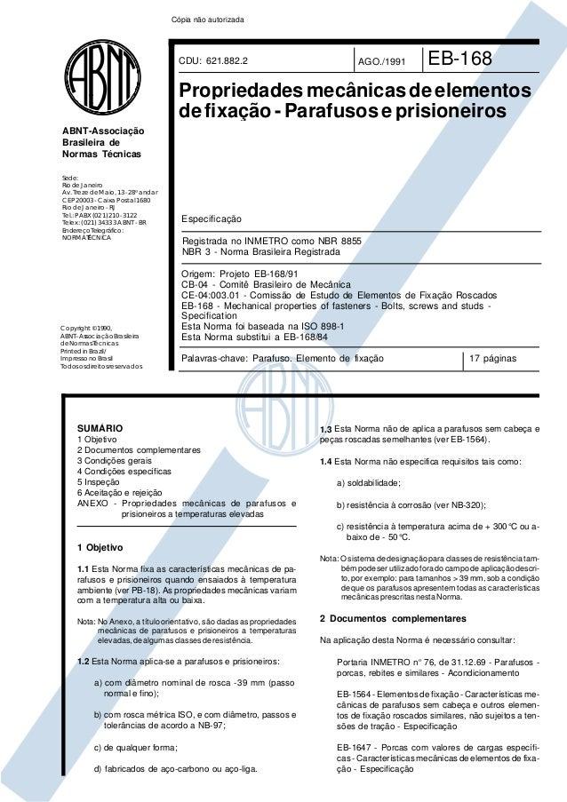 Cópia não autorizada  CDU: 621.882.2  AGO./1991  EB-168  Propriedades mecânicas de elementos de fixação - Parafusos e pris...