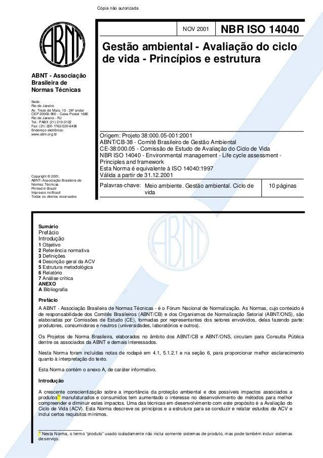 Cópia não autorizada  NOV 2001  NBR ISO 14040  Gestão ambiental - Avaliação do ciclo de vida - Princípios e estrutura ABNT...