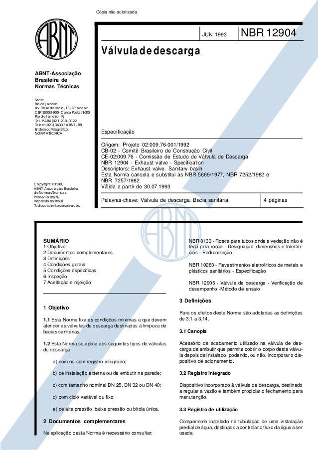 Cópia não autorizada  JUN 1993  NBR 12904  Válvula de descarga ABNT-Associação Brasileira de Normas Técnicas Sede: Rio de ...