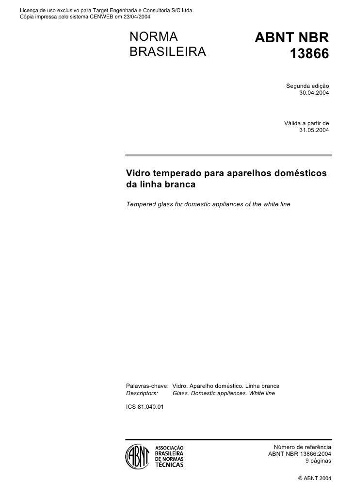 Licença de uso exclusivo para Target Engenharia e Consultoria S/C Ltda. Cópia impressa pelo sistema CENWEB em 23/04/2004  ...