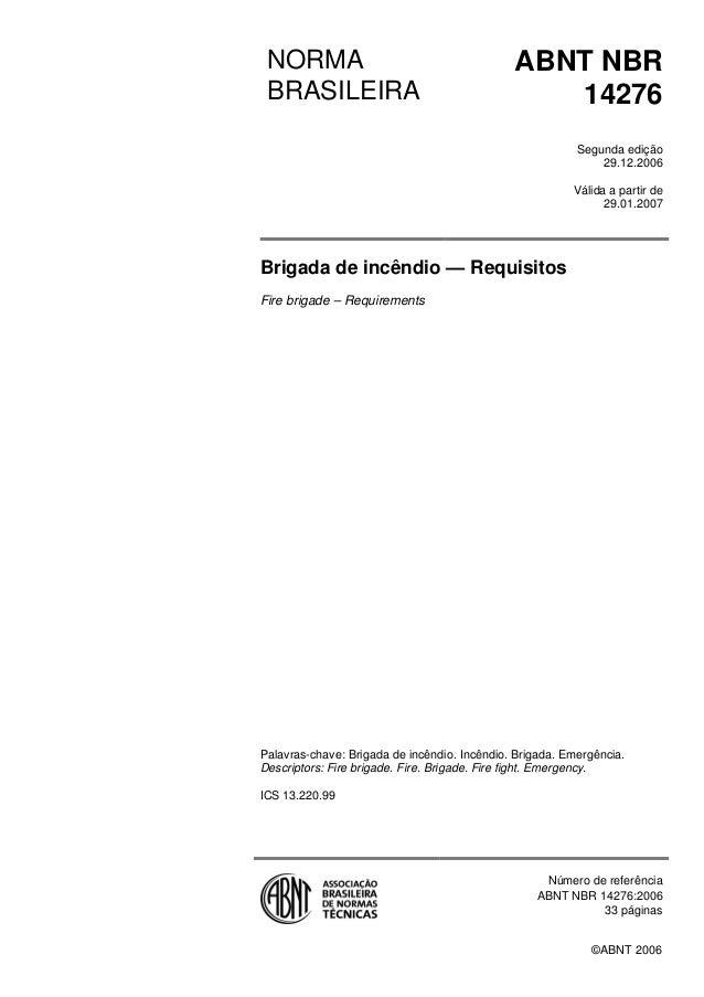 ©ABNT 2006 NORMA BRASILEIRA ABNT NBR 14276 Segunda edição 29.12.2006 Válida a partir de 29.01.2007 Brigada de incêndio — R...