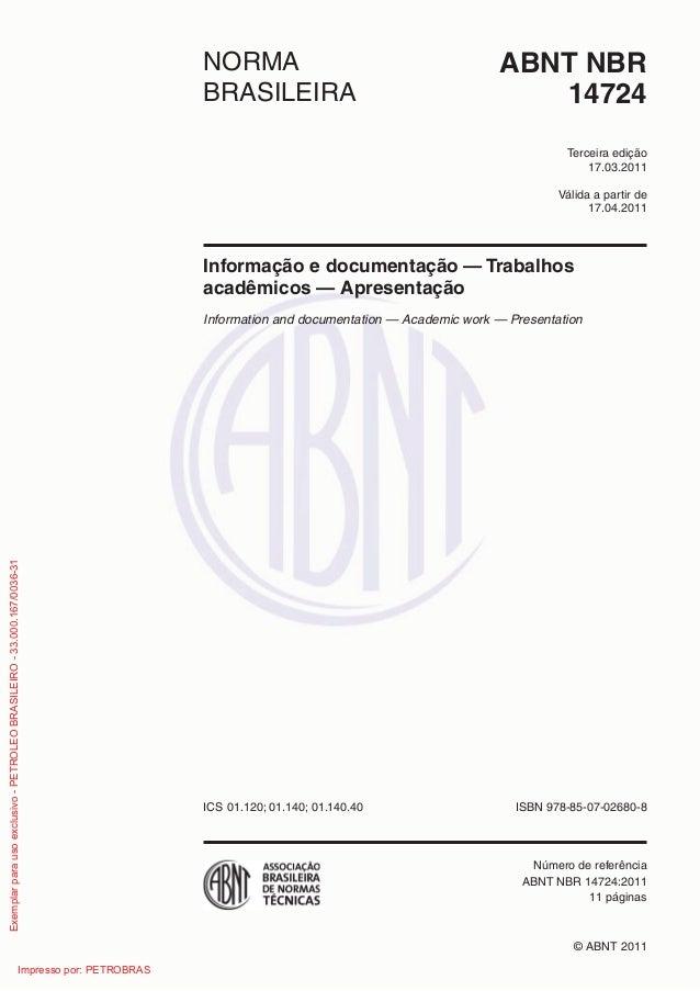NORMA ABNT NBR  BRASILEIRA  14724  edição  Terceira  17.03.2011  Válida a partir de  17.04.2011  Informação e documentação...