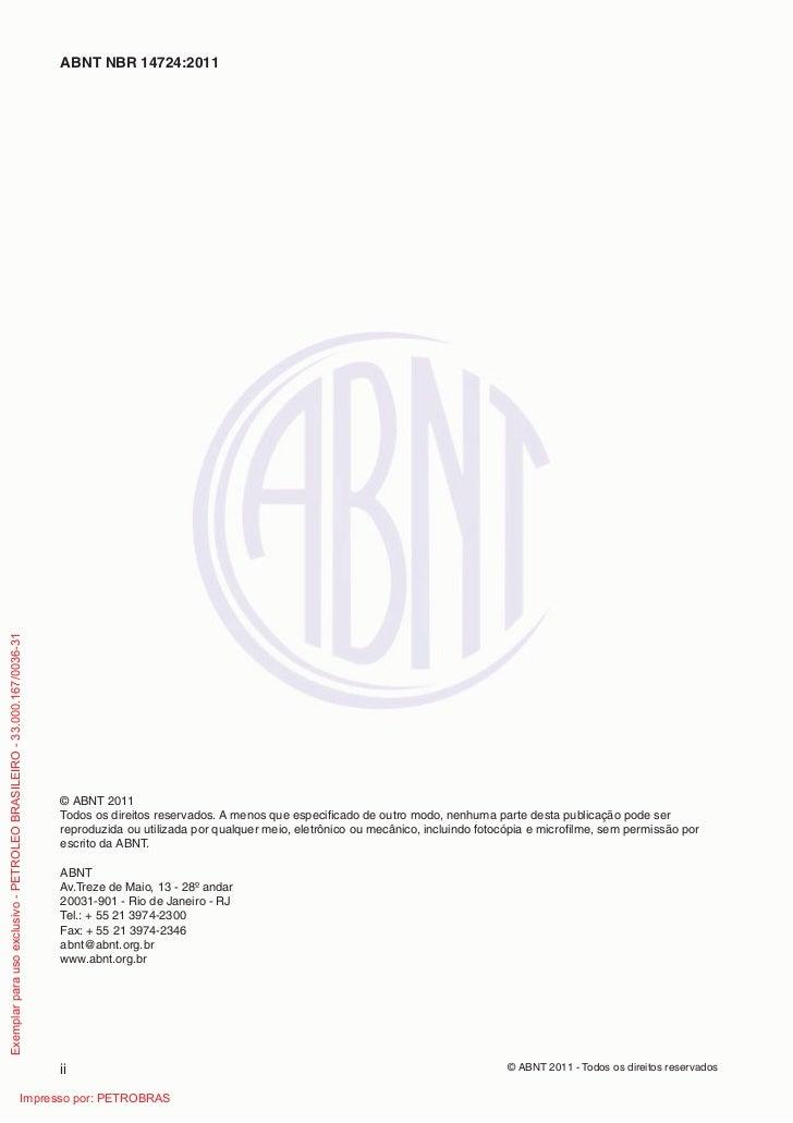 ABNT NBR 14724:2011Exemplar para uso exclusivo - PETROLEO BRASILEIRO - 33.000.167/0036-31                                 ...