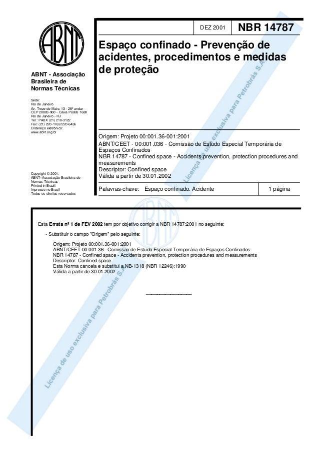 DEZ 2001 NBR 14787 Espaço confinado - Prevenção de acidentes, procedimentos e medidas de proteção Origem: Projeto 00:001.3...