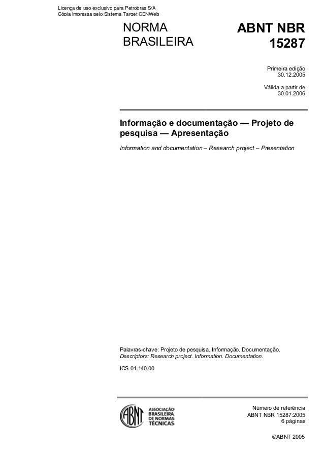 ©ABNT 2005 NORMA BRASILEIRA ABNT NBR 15287 Primeira edição 30.12.2005 Válida a partir de 30.01.2006 Informação e documenta...