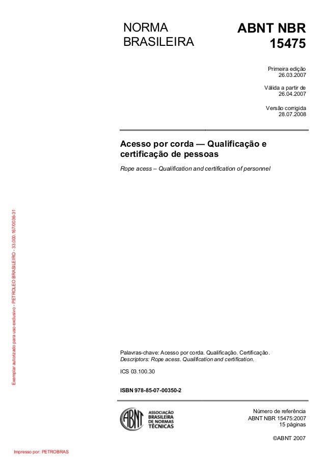 ABNT NBR  15475  Primeira edição  26.03.2007  Válida a partir de  26.04.2007  NORMA  BRASILEIRA  Versão corrigida  28.07.2...