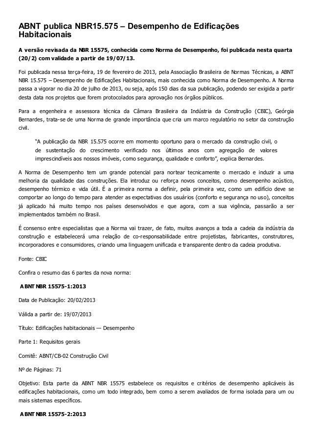 ABNT publica NBR15.575 – Desempenho de Edificações Habitacionais A versão revisada da NBR 15575, conhecida como Norma de D...