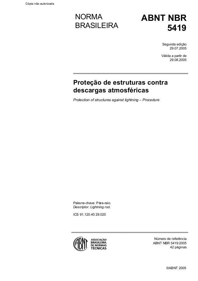 Cópia não autorizada  NORMA BRASILEIRA  ABNT NBR 5419 Segunda edição 29.07.2005 Válida a partir de 29.08.2005  Proteção de...