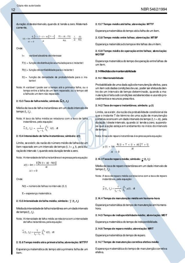 12 NBR 5462/1994  duração Δt deste intervalo, quando Δt tende a zero. Matemati-camente,  [ Δ  ] λ  Δ  (t) lim  Pr t T (t t...