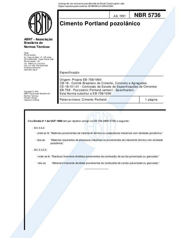 JUL 1991 NBR 5736 Cimento Portland pozolânico Especificação Origem: Projeto EB-758/1990 CB-18 - Comitê Brasileiro de Cimen...
