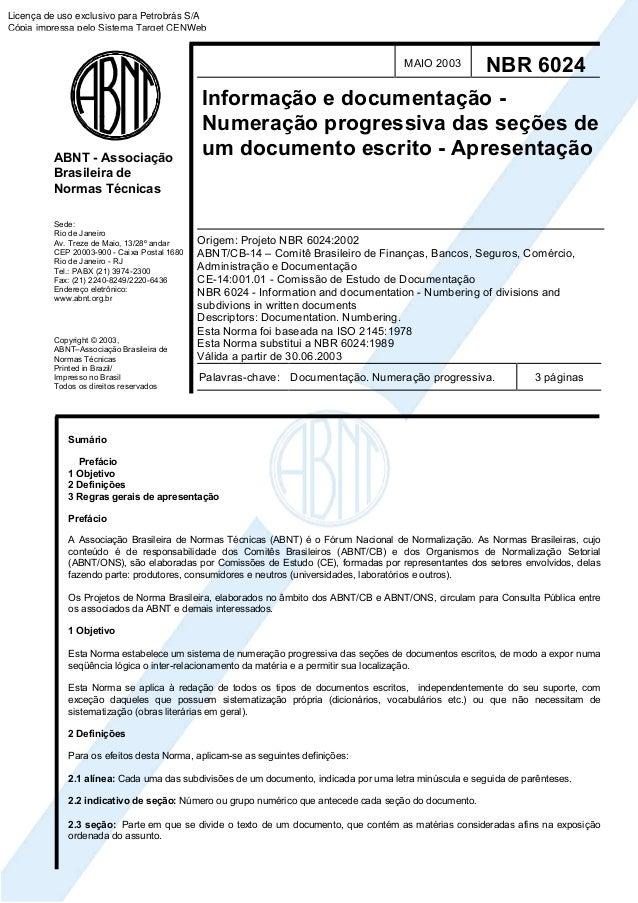Licença de uso exclusivo para Petrobrás S/A    Cópia impressa pelo Sistema Target CENWeb  ABNT - Associação  Brasileira de...