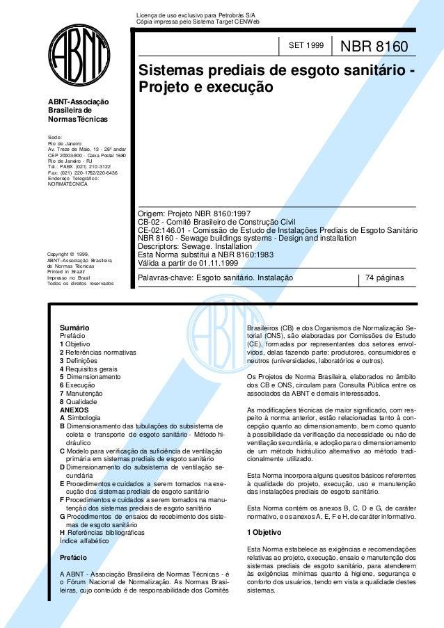Licença de uso exclusivo para Petrobrás S/A Cópia impressa pelo Sistema Target CENWeb  SET 1999  NBR 8160  Sistemas predia...