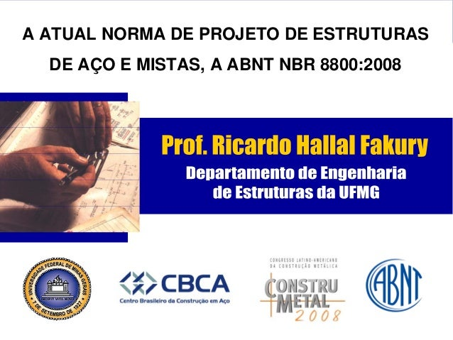A ATUAL NORMA DE PROJETO DE ESTRUTURAS DE AÇO E MISTAS, A ABNT NBR 8800:2008