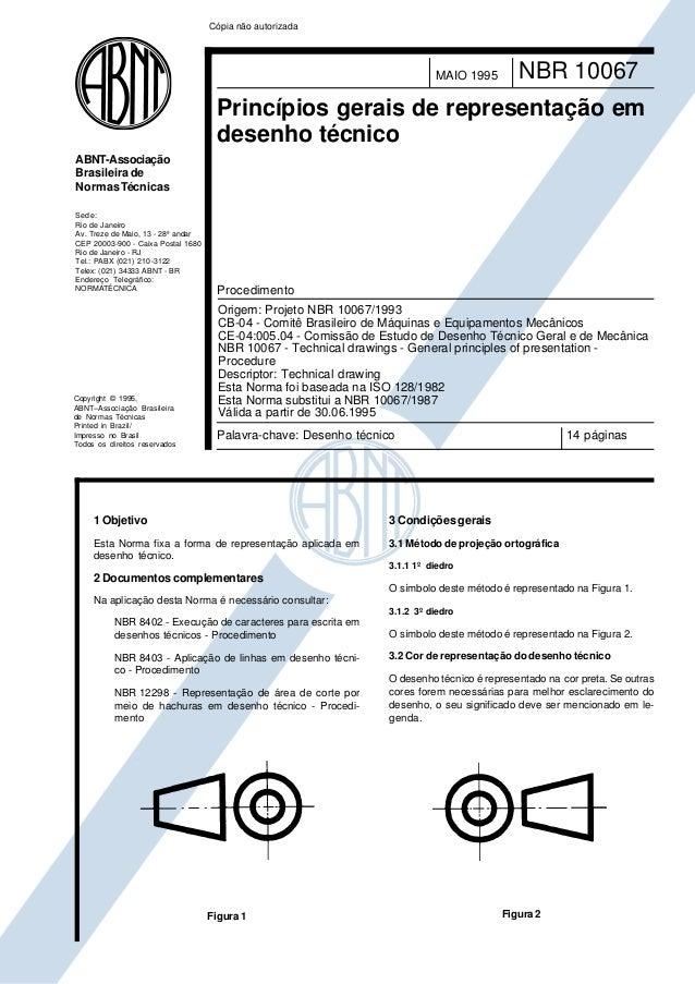 Cópia não autorizada  MAIO 1995  NBR 10067  Princípios gerais de representação em desenho técnico ABNT-Associação Brasilei...