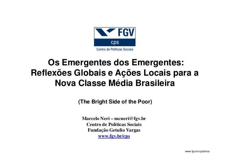 Os Emergentes dos Emergentes:Reflexões Globais e Ações Locais para a      Nova Classe Média Brasileira           (The Brig...