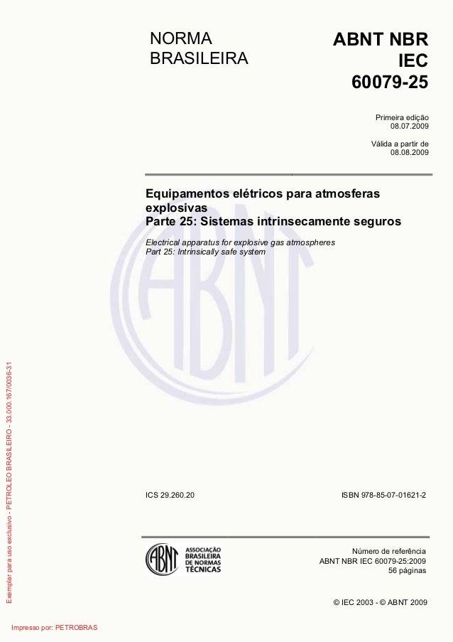© IEC 2003 - © ABNT 2009 NORMA BRASILEIRA ABNT NBR IEC 60079-25 Primeira edição 08.07.2009 Válida a partir de 08.08.2009 E...