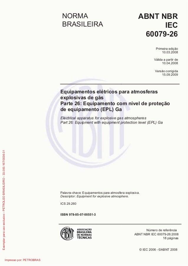 © IEC 2006 - ©ABNT 2008 NORMA BRASILEIRA ABNT NBR IEC 60079-26 Primeira edição 10.03.2008 Válida a partir de 10.04.2008 Ve...