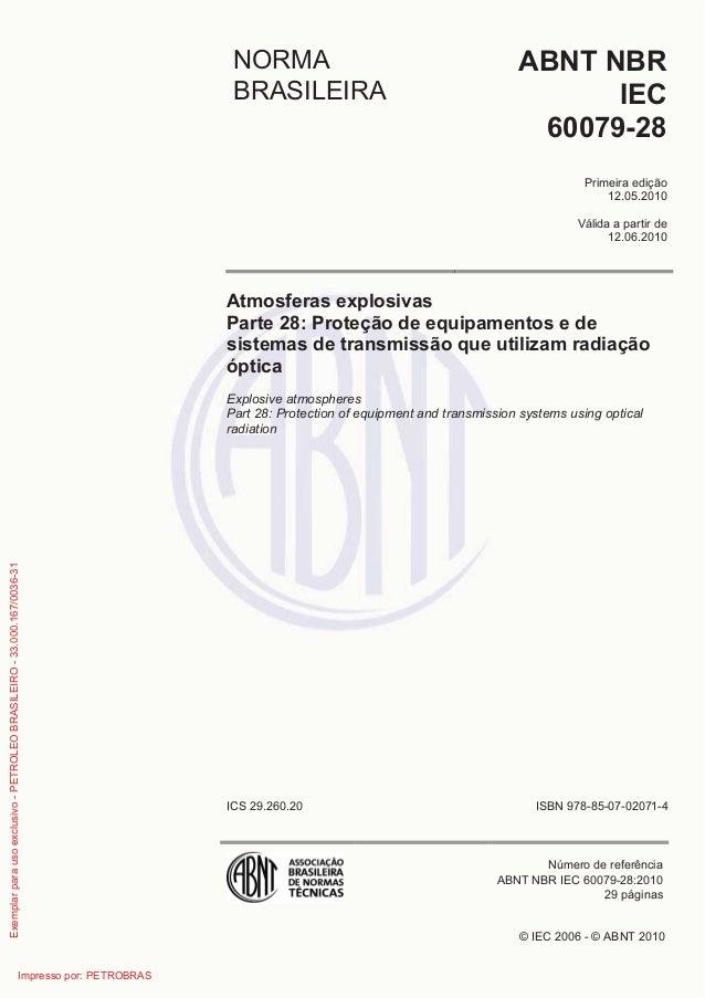 © IEC 2006 - © ABNT 2010 NORMA BRASILEIRA ABNT NBR IEC 60079-28 Primeira edição 12.05.2010 Válida a partir de 12.06.2010 A...