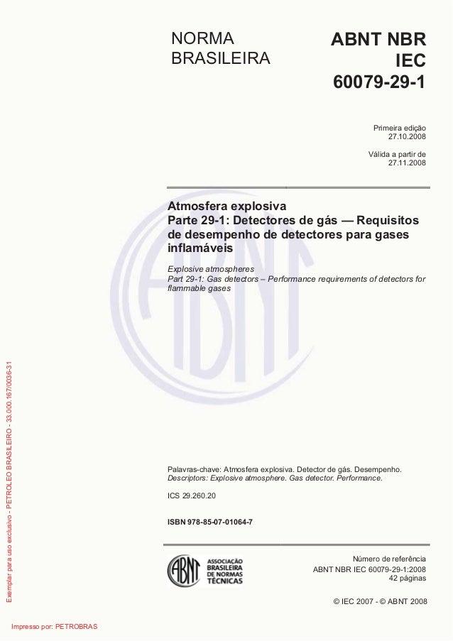 © IEC 2007 - © ABNT 2008 NORMA BRASILEIRA ABNT NBR IEC 60079-29-1 Primeira edição 27.10.2008 Válida a partir de 27.11.2008...