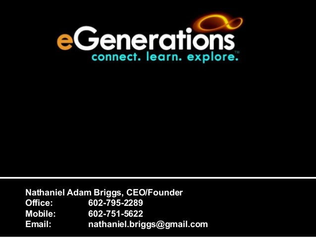 The Premier Internet Destination for Experienced Adults  Nathaniel Adam Briggs, CEO/Founder Office: 602-795-2289 Mobile: 6...