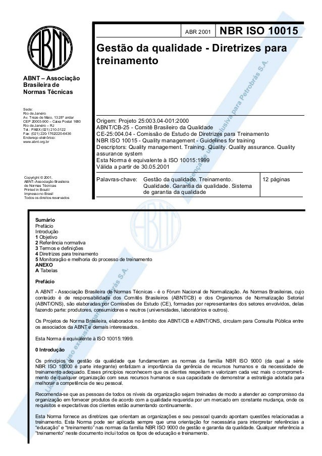 ABR 2001  NBR ISO 10015  Gestão da qualidade - Diretrizes para treinamento ABNT – Associação Brasileira de Normas Técnicas...