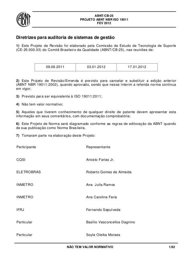 ABNT/CB-25 PROJETO ABNT NBR ISO 19011 FEV 2012  Diretrizes para auditoria de sistemas de gestão 1) Este Projeto de Revisão...