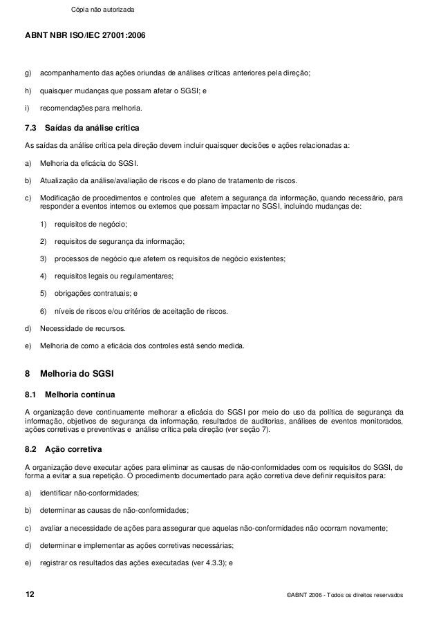 ABNT NBR ISO/IEC 27001:2006 12 ©ABNT 2006 - Todos os direitos reservados g) acompanhamento das ações oriundas de análises ...
