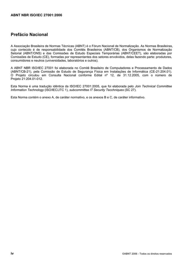 ABNT NBR ISO/IEC 27001:2006 iv ©ABNT 2006 - Todos os direitos reservados Prefácio Nacional A Associação Brasileira de Norm...