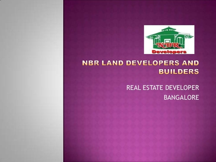NBR LAND DEVELOPERS AND BUILDERS <br />REAL ESTATE DEVELOPER <br />BANGALORE <br />