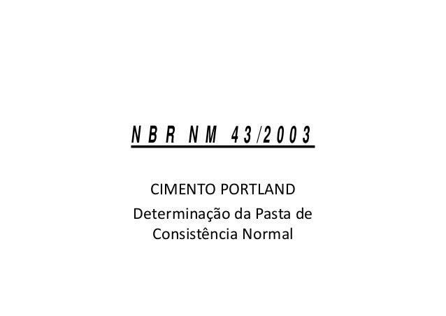 NBR NM 43/2003 CIMENTO PORTLAND Determinação da Pasta de Consistência Normal