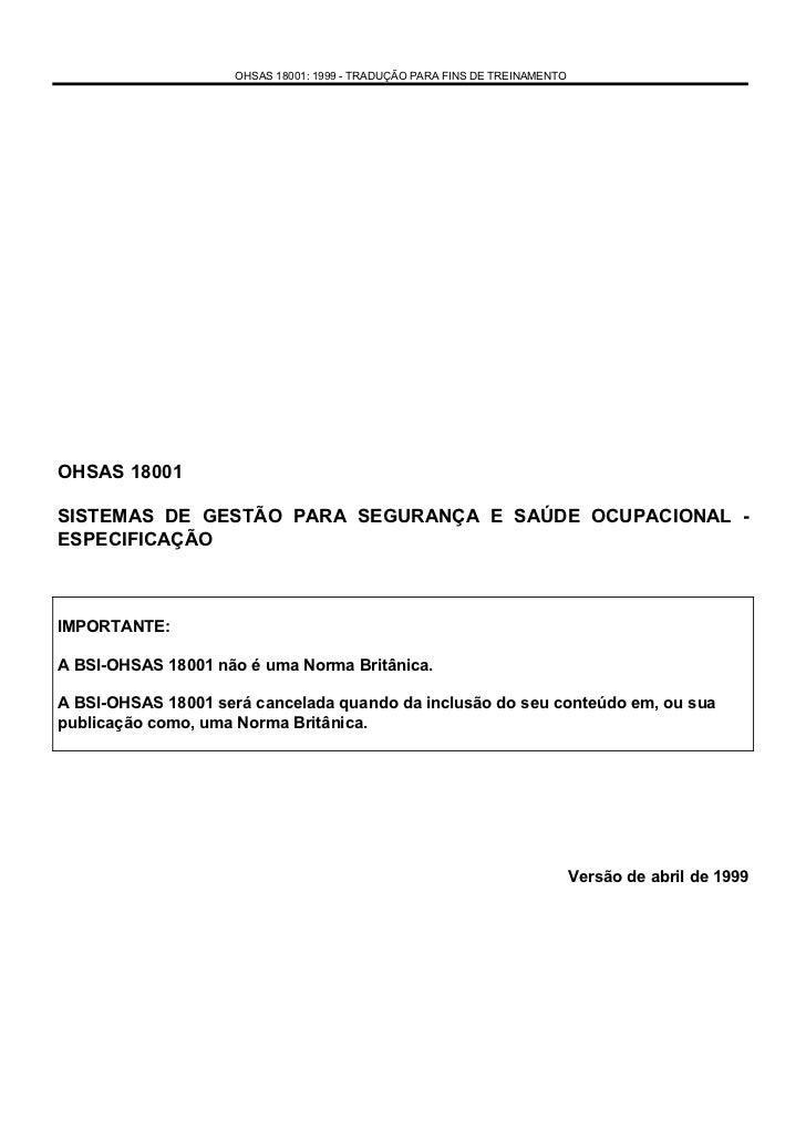 OHSAS 18001: 1999 - TRADUÇÃO PARA FINS DE TREINAMENTOOHSAS 18001SISTEMAS DE GESTÃO PARA SEGURANÇA E SAÚDE OCUPACIONAL -ESP...