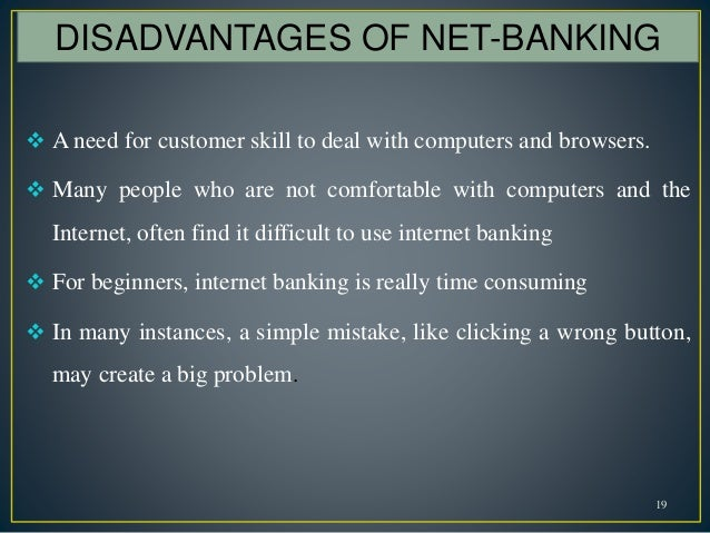 online banking advantages and disadvantages The modern age of the computer and the internet provides additional ways to conduct everyday transactions, including banking if you operate a small business, online banking offers.