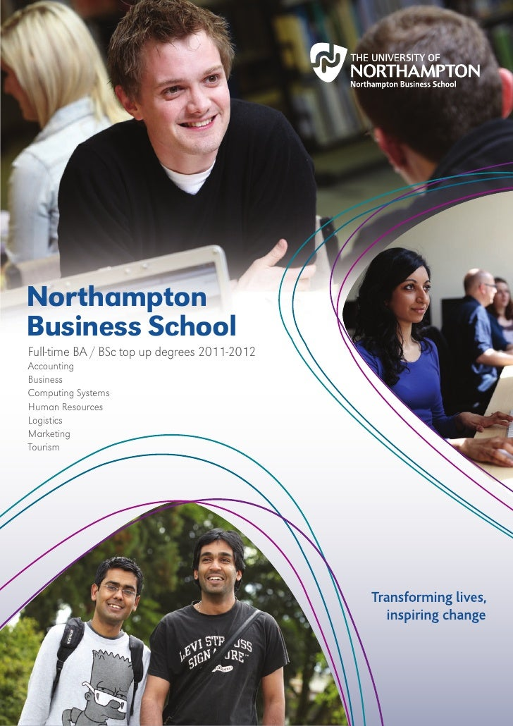 NorthamptonBusiness SchoolFull-time BA / BSc top up degrees 2011-2012AccountingBusinessComputing SystemsHuman ResourcesLog...