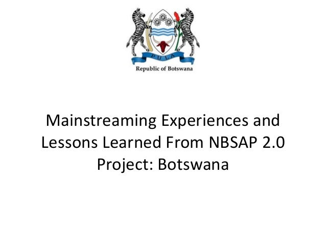 Mainstreaming Experiences and Lessons Learned From NBSAP 2.0 Project: Botswana