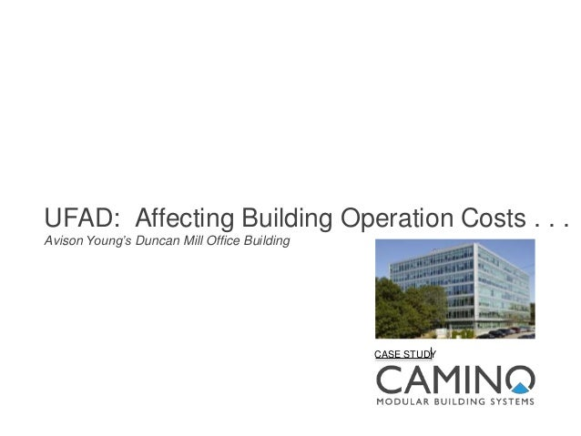 UFAD: Affecting Building Operation Costs . . . Avison Young's Duncan Mill Office Building CASE STUDY