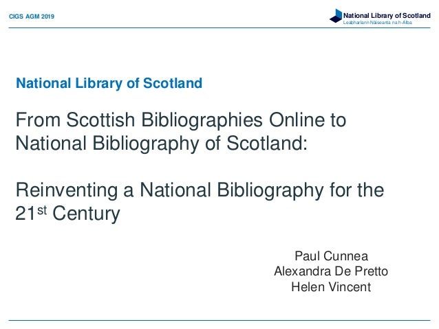 National Library of Scotland Leabharlann Nàiseanta na h-Alba From Scottish Bibliographies Online to National Bibliography ...